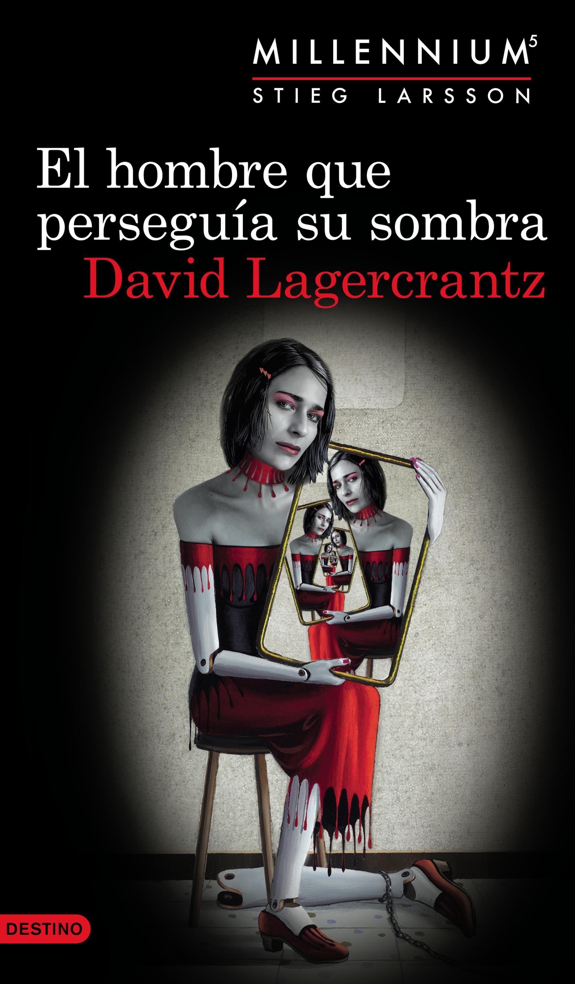 Resultado de imagen para El hombre que perseguía su sombra - David Lagercrantz