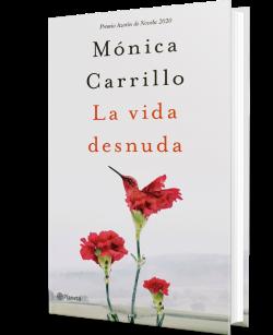 La Vida Desnuda Mónica Carrillo Planeta De Libros